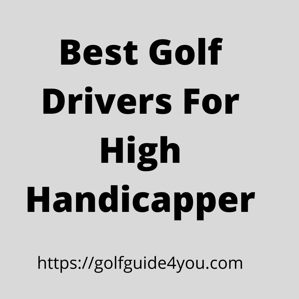best golf driver for high handicappers