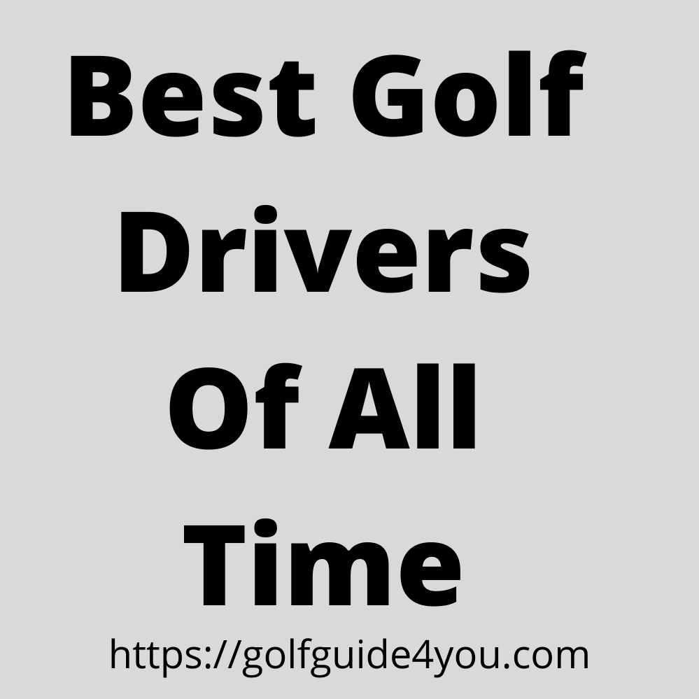 best golf drivers of all time